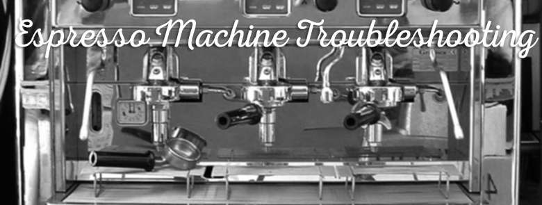 Troubleshooting the Espresso Machine